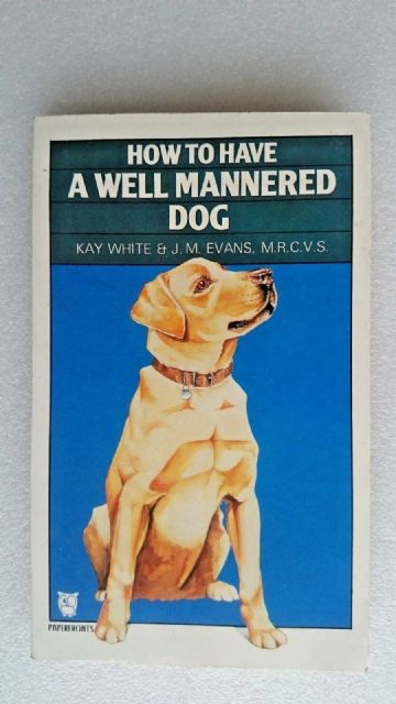 How to have a well Mannered Dog Book (1986)
